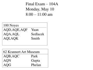 Final Exam – 104A Monday, May 10 8:00 – 11:00 am