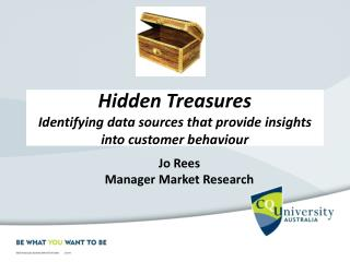 Hidden Treasures  Identifying data sources that provide insights into customer behaviour
