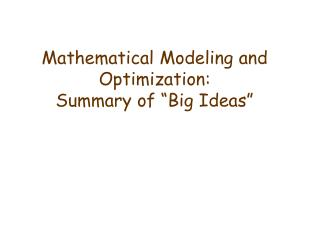 Mathematical Modeling and Optimization: Summary of  Big Ideas