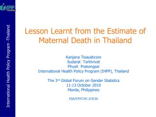 Lesson Learnt from the Estimate of  Maternal Death in Thailand
