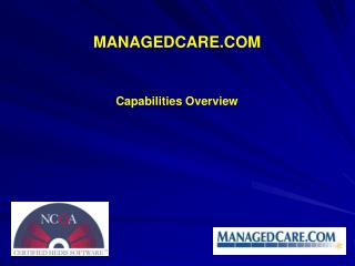MANAGEDCARE.COM Capabilities Overview