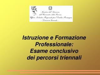 Istruzione e Formazione Professionale: Esame conclusivo  dei percorsi triennali