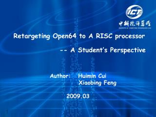 Retargeting Open64 to A RISC processor 			-- A Student's Perspective