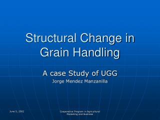 Structural Change in Grain Handling
