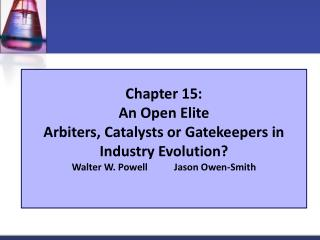 Chapter 15:  An Open Elite Arbiters, Catalysts or Gatekeepers in Industry Evolution?