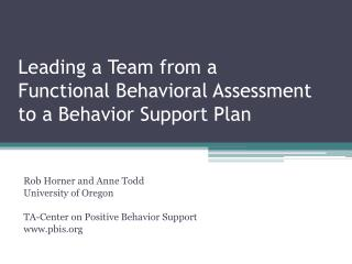 Leading a Team from a  Functional Behavioral Assessment  to a Behavior Support Plan