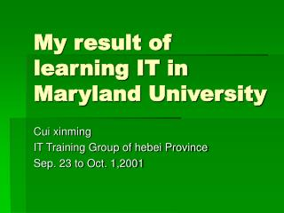 My result of learning IT in Maryland University