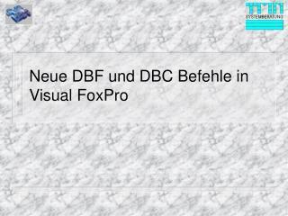 Neue DBF und DBC Befehle in Visual FoxPro