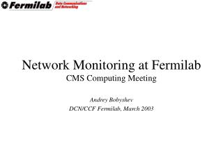 Network Monitoring at Fermilab CMS Computing Meeting