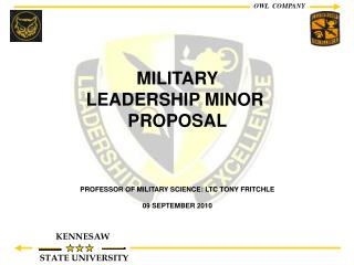 MILITARY LEADERSHIP MINOR  PROPOSAL PROFESSOR OF MILITARY SCIENCE: LTC TONY FRITCHLE