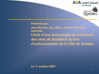 Présenté par :  Jean Bernier, ing., M.Sc., André Simard et associés