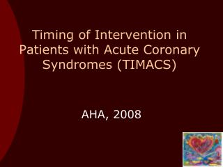 Timing of Intervention in Patients with Acute Coronary Syndromes (TIMACS)