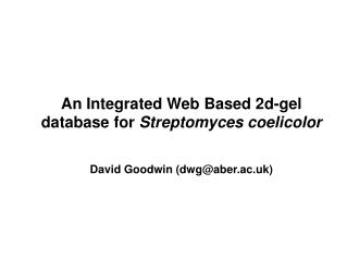 An Integrated Web Based 2d-gel database for  Streptomyces coelicolor
