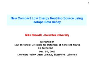 New Compact Low Energy Neutrino Source using Isotope Beta Decay