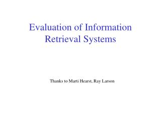 Evaluation of Information Retrieval Systems
