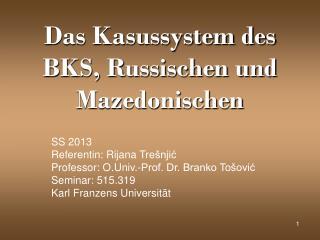 Das Kasussystem des BKS, Russischen und Mazedonischen