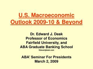 U.S. Macroeconomic Outlook 2009-10 & Beyond