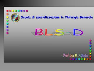 BLS-D