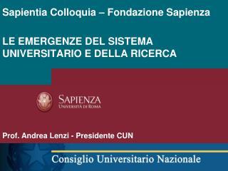 Sapientia Colloquia – Fondazione Sapienza LE EMERGENZE DEL SISTEMA UNIVERSITARIO E DELLA RICERCA