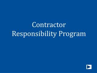 Contractor Responsibility Program