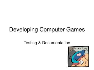 Developing Computer Games