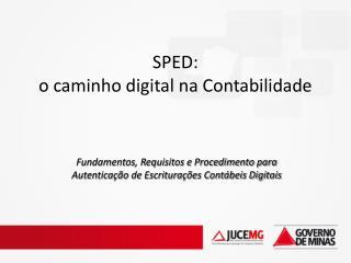 SPED:  o caminho digital na Contabilidade