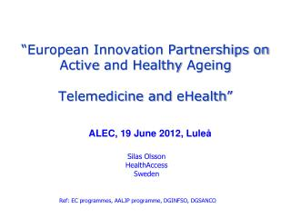 �European Innovation Partnerships on Active  and Healthy  Ageing Telemedicine and  eHealth �