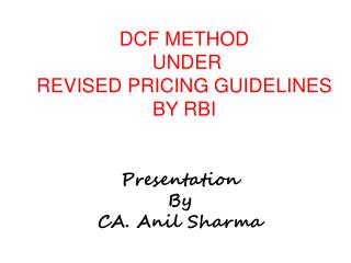 DCF METHOD  UNDER  REVISED PRICING GUIDELINES BY RBI