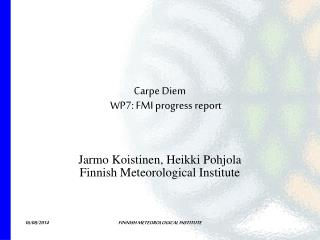 Carpe Diem WP7: FMI progress report