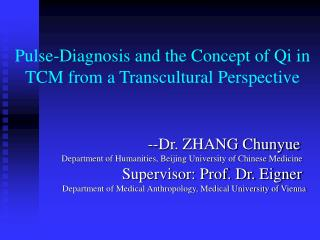 Pulse-Diagnosis and the Concept of Qi in TCM from a Transcultural Perspective