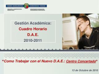 Gestión Académica: Cuadro Horario  D.A.E. 2010-2011