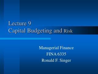Lecture 9 Capital Budgeting and  Risk