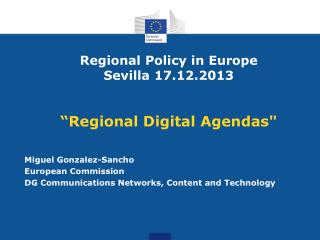 "Regional Policy in Europe Sevilla 17.12.2013 ""Regional Digital Agendas"""