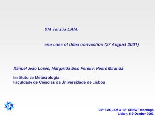 GM versus LAM: one case of deep convection (27 August 2001)