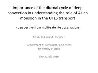Chuntao Liu and Ed Zipser Department of Atmospheric Sciences University of Utah Lhasa, July 2010