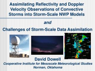 David Dowell Cooperative Institute for Mesoscale Meteorological Studies Norman, Oklahoma