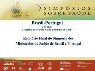 Brasil-Portugal 200 anos Chegada de D. João VI ao Brasil (1808-2008)