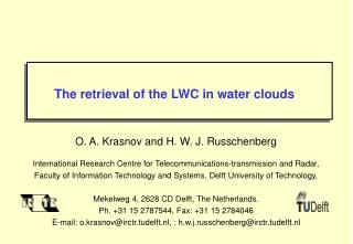 The retrieval of the LWC in water clouds