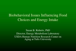 Biobehavioral Issues Influencing Food Choices and Energy Intake
