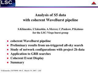 Analysis of S5 data  with coherent WaveBurst pipeline