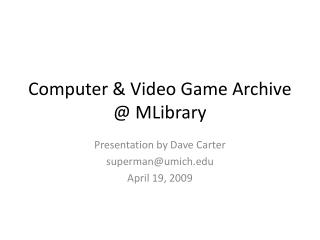 Computer & Video Game Archive @ MLibrary