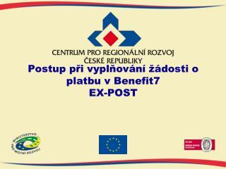 Postup při vyplňování žádosti o platbu vBenefit7 EX-POST