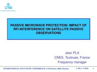 PASSIVE MICROWAVE PROTECTION: IMPACT OF RFI INTERFERENCE ON SATELLITE PASSIVE OBSERVATIONS