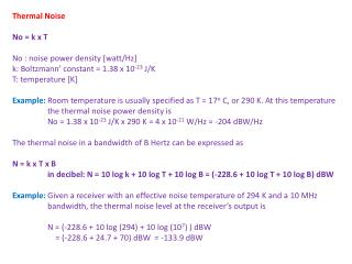 Thermal Noise No = k x T  No : noise power density [watt/Hz]