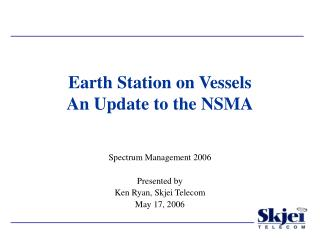 Earth Station on Vessels An Update to the NSMA