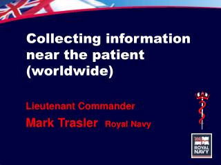 Collecting information near the patient (worldwide)
