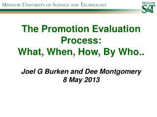 The Promotion Evaluation Process:  What, When, How, By Who.. Joel G Burken and Dee Montgomery