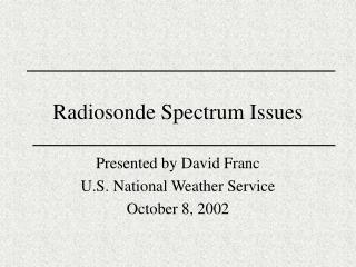 Radiosonde Spectrum Issues