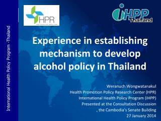 Experience in establishing mechanism to develop alcohol policy in Thailand