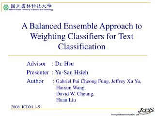 A Balanced Ensemble Approach to Weighting Classifiers for Text Classification